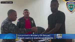 2 Arrested In Robbery Of Orioles' Miguel Castro In Dominican Republic [Video]