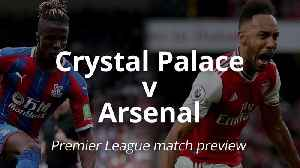 Premier League match preview: Crystal Palace v Arsenal [Video]