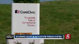 Scathing state audit slams Tennessee prisons, CoreCivic for staffing, sexual assaults, and deaths in jails [Video]
