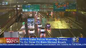 Illinois State Police Warning Drivers To Go Slow On Rain-Slicked Roads [Video]