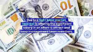 Taco Bell to Offer $100k for Store Managers [Video]