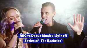 ABC to Debut Musical Spinoff Series of 'The Bachelor' [Video]