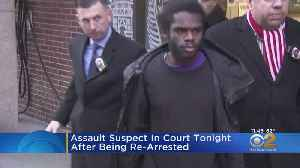 Assault Suspect Appears In Court After Being Re-Arrested [Video]