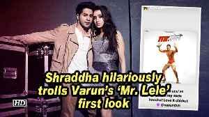 Shraddha hilariously trolls Varun's 'Mr. Lele' first look [Video]
