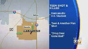 Duncanville HS Student Killed In Drug Deal 'Gone Bad', Police Say [Video]