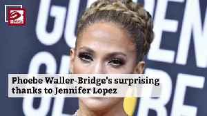 News video: Phoebe Waller-Bridge's surprising thanks to Jennifer Lopez