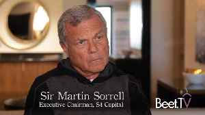 S4's Sorrell Sees Growth In Digital After Latest M&A [Video]