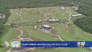 Byron Nelson Tournament Leaving Dallas After 2020 [Video]