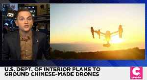 U.S. Interior Department Plans to Ground Chinese-made Drones [Video]