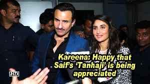 News video: Kareena: Happy that Saif's 'Tanhaji' is being appreciated