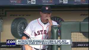 Astros fire manager AJ Hinch, GM Jeff Luhnow after sign-stealing investigation [Video]