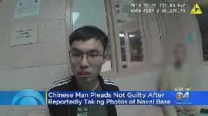 Chinese Man Pleads Not Guilty After Reportedly Taking Photos Of Naval Base [Video]