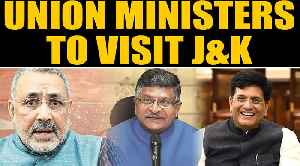 Union Ministers to visit J&K to spread awareness about Govt policies post abrogation of Article 370 [Video]