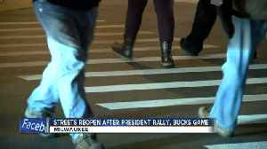 Streets reopen after President Trump rally, Bucks game [Video]