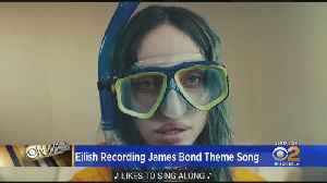 Eye On Entertainment: Billie Eilish Recording James Bond 'No Time To die' Theme Song [Video]