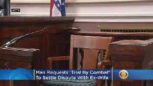 Man Requests 'Trial By Combat' To Settle Legal Dispute With Ex-Wife [Video]