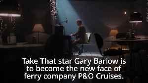Gary Barlow to become brand ambassador for P&O Cruises [Video]