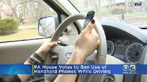 Pennsylvania House Votes To Ban Use Of Handheld Phones While Driving [Video]