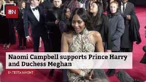 Naomi Campbell Picks Royal Sides [Video]