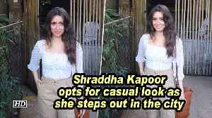 Shraddha Kapoor opts for casual look as she steps out in the city [Video]