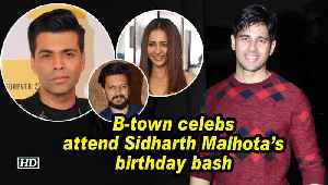 B-town celebs attend Sidharth Malhota's birthday bash [Video]