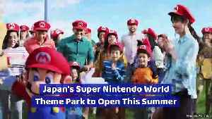Japan's Super Nintendo World Theme Park to Open This Summer [Video]