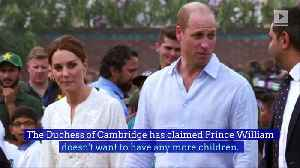 Prince William Rules out Having More Kids [Video]