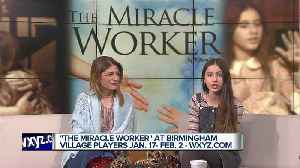 'The Miracle Worker' at Birmingham Village Players [Video]