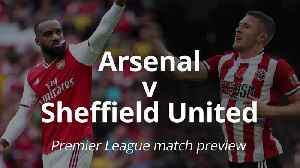 Premier League match preview: Arsenal v Sheffield United [Video]