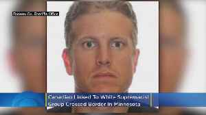 Canadian Linked To White Supremacist Group, Who Illegally Crossed Border In Minnesota, Arrested Ahead Of Pro-Gun Rally [Video]