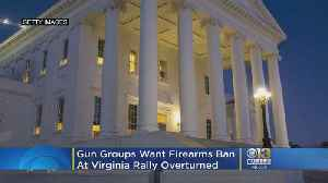 Gun Groups Want Firearms Ban At Virginia Rally Overturned [Video]