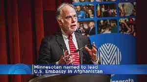 Minnesota's Ross Wilson Chosen To Lead U.S. Embassy In Afghanistan [Video]