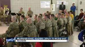 More than a dozen Milwaukee-based soldiers heading to the Middle East [Video]