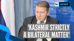 News video: 'Never been in favour of bringing Kashmir into UN agenda': Russian envoy