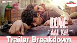 Love Aaj Kal - Trailer Breakdown | Kartik, Sara, Randeep, Arushi | Imtiaz Ali [Video]