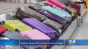 JetBlue Raises Price For Checked Bags [Video]