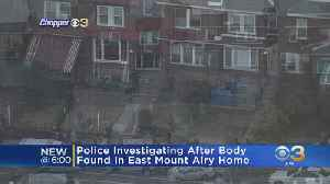 Police Investigating After Man's Body Found In East Mount Airy Home [Video]
