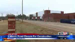 2 Month Road Closure For Construction [Video]