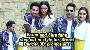 Varun and Shraddha step out in style for 'Street Dancer 3D' promotions [Video]