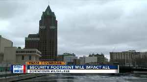 DNC security footprint will impact all in downtown Milwaukee [Video]