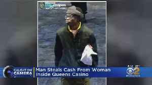 Man Steals Cash From Woman Inside Queens Casino [Video]