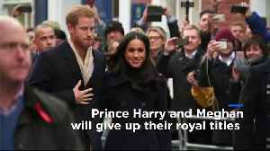 Prince Harry and Meghan will stop using their HRH titles, Buckingham Palace says [Video]