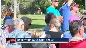 Save Tropicana Park Rally [Video]