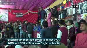 News video: Actor Sushant Singh joins Shaheen Bagh protest against CAA NRC NPR