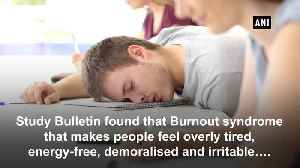 Burnout Syndrome can lead to heart related-disease [Video]