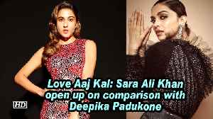 News video: Love Aaj Kal: Sara Ali Khan open up on comparison with Deepika Padukone