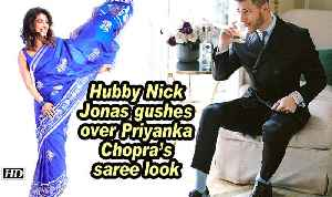 Hubby Nick Jonas gushes over Priyanka Chopra's saree look [Video]