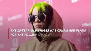Billie Eilish recording new album this year [Video]