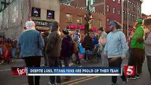 Despite loss, Titans fans are proud of their team [Video]