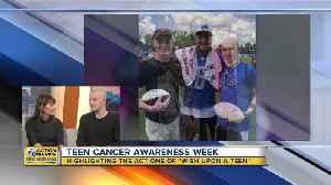 It's Teen Cancer Awareness Week [Video]